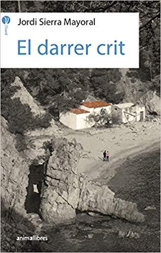 El Darrer Crit, una novel·la inspirada en Palafrugell Jordi Serra Mayoral