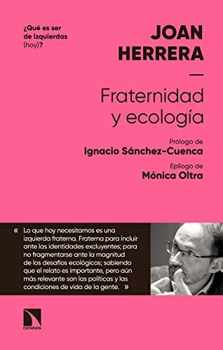 Joan Herrera presenta Fraternidad y Ecología. ¿Qué es ser de izquierdas hoy?