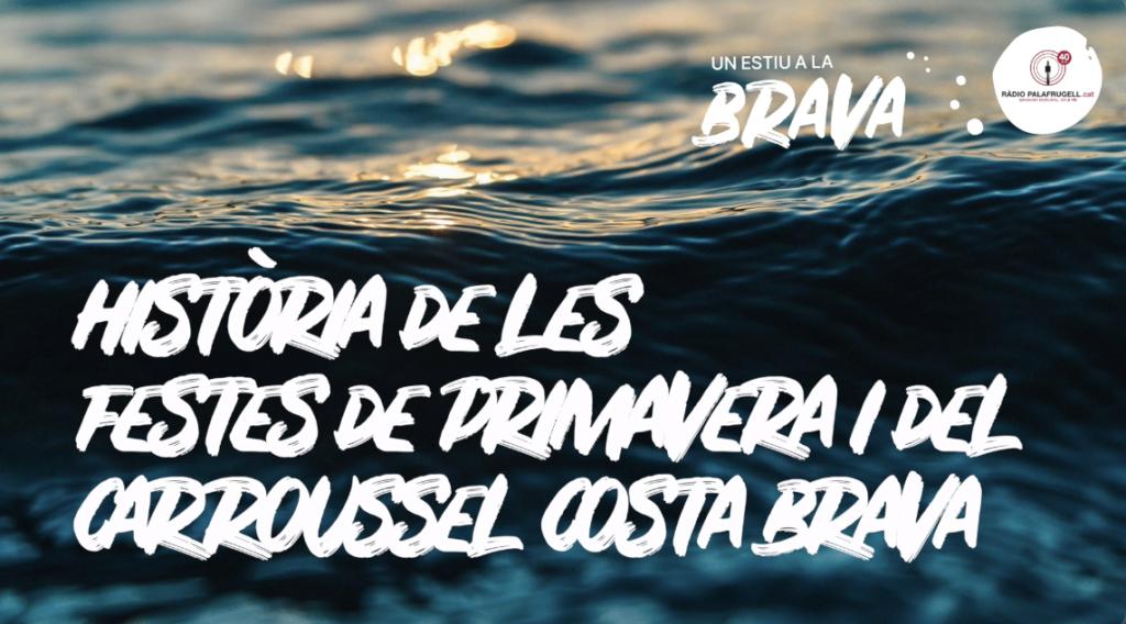 Història de les Festes de Primavera i el Carroussel Costa Brava