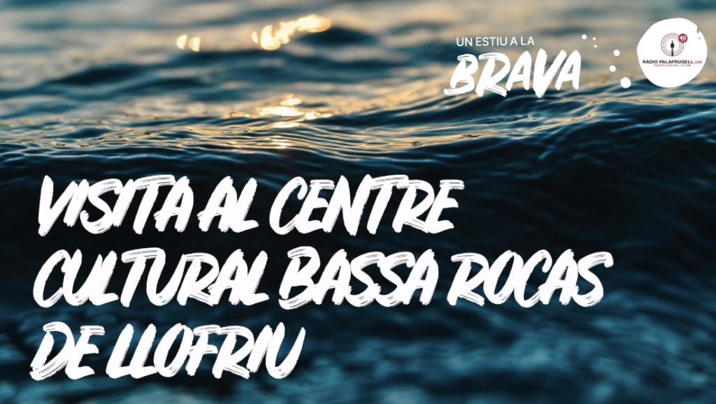 Visita al Centre Cultural Bassa Rocas de Llofriu